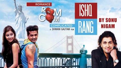 Ishq Rang Full Video Song Sonu Nigam | Romance Complicated |Gujarati Movie |  Red Ribbon