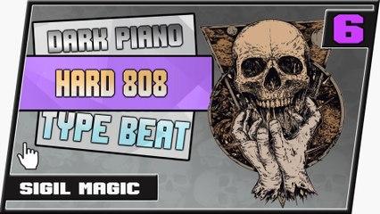 [ FREE ] Dark Piano Hard 808 Type Trap Rap Beat    Sigil Magic