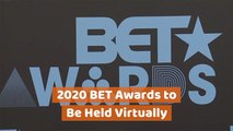 2020 BET Awards Wiil Try New Online Format