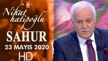 Nihat Hatipoğlu ile Sahur - 23 Mayıs 2020