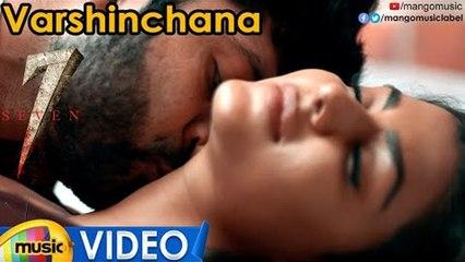 Varshinchana Full Video Song 4K | 7 Telugu Movie Songs | Havish | Anisha Ambrose | Nizarshafi | Ramesh Varma Penmetsa | Chaitan Bharadwaj | Mango Music
