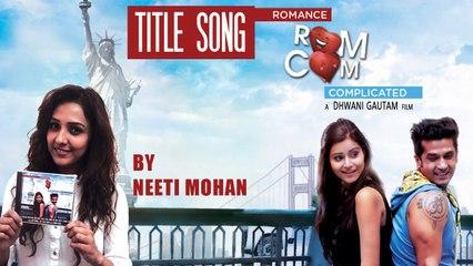 Rom Com   Full HD Video Song   Neeti Mohan, Rashid Ali   Romance Complicated    Red Ribbon