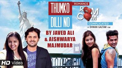 Thumko Dilli No - Gujarati Songs  | Javed Ali | Aishwarya Majmudar | Romance Complicated | Gujarati Movie