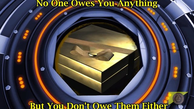 No One Owes You Anything, but You Don't Owe Them Either