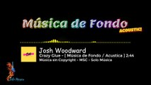Música sin Copyright   Crazy Glue   Josh Woodward [ FONDO - Acoustic ]    MSC-SOLO MÚSICA