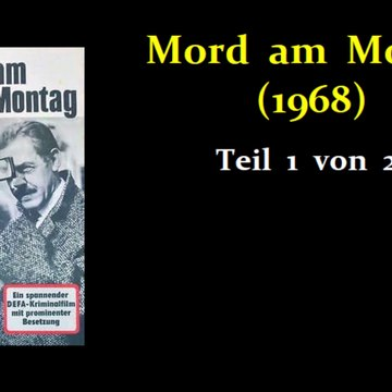 Mord am Montag (1968) Teil 1 von 2