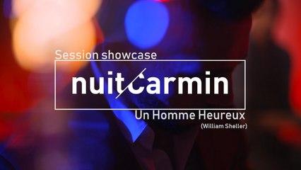 Nuit Carmin - Un Homme Heureux (Session Showcase)