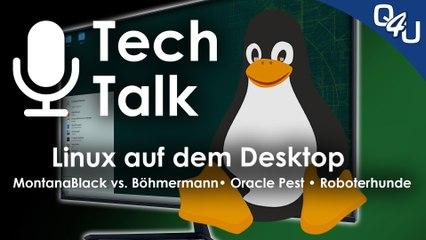 Linux Desktop, MontanaBlack vs. Böhmermann, Oracle Pest, Computerspielpreis | QSO4YOU Tech Talk #26