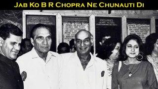 Jab Foreign Filmmakers Ko B R Chopra Ne Chunauti Di
