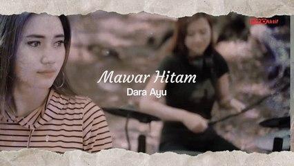 Dara Ayu - Mawar Hitam (Official Lyric Video)