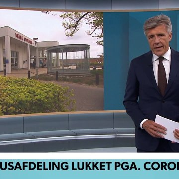 COVID-19; Sygehusafdeling lukket pga. corona i Vejle | TV Avisen | DRTV @ Danmarks Radio