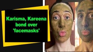 Karisma, Kareena bond over 'facemasks'