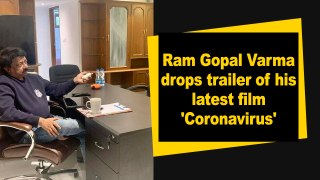 Ram Gopal Varma drops trailer of his latest film 'Coronavirus'