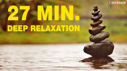 27 Min. Deep Relaxation | Buddha Chillout | Meditation Music l Music for Positive Energy, Relax Mind