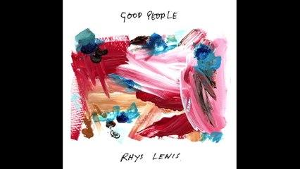 Rhys Lewis - Good People