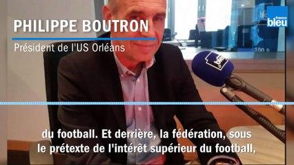 Relégation de l'US Orléans en National : la grosse colère du président Philippe Boutron