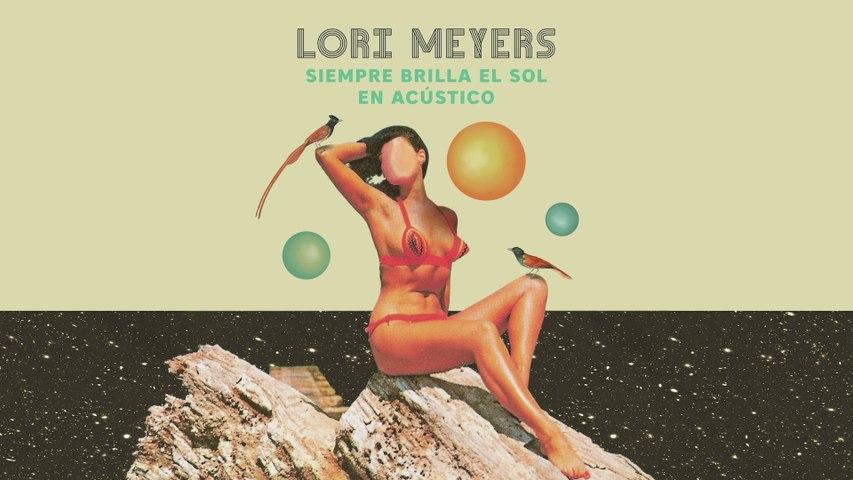 Lori Meyers - Siempre Brilla El Sol