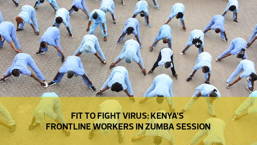 Fit to fight virus: Kenya's front line workers in zumba session