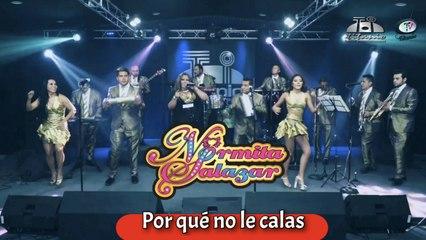 Normita Salazar - Por Qué No Le Calas (Lyrics)