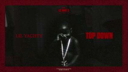 Lil Yachty - Top Down