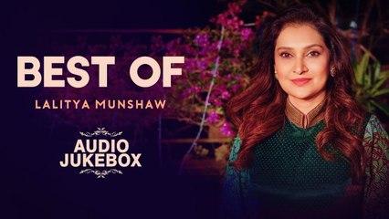 Best Of Lalitya Munshaw | Audio Jukebox | All Hit Songs | Latest Songs 2019 | Lalitya Munshaw
