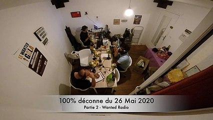 100% déconne du 26 Mai 2020 - Partie 2