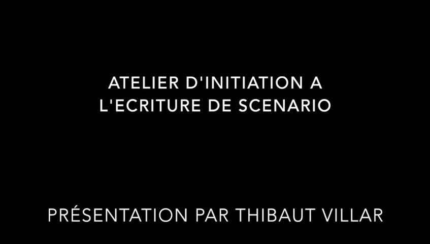 Présentation Atelier d'écriture de scénario par Thibaut Villar