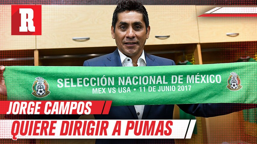 Jorge Campos no descartó llegar a estar en el banquillo de Pumas
