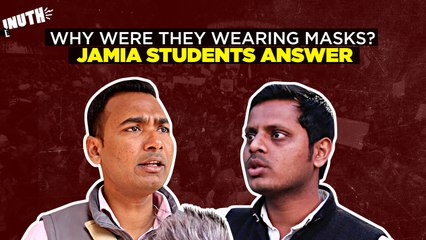 Why Were They Wearing Masks? Jamia Students Answer