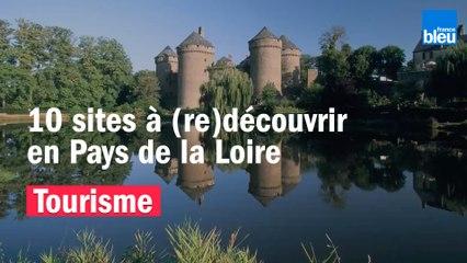 Dix sites à (re)découvrir en pays de la Loire