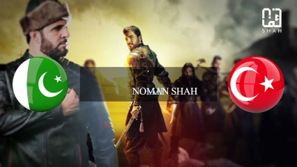 Dirilis Ertugrul Theme Song in Urdu - Ertugrul Ghazi song Tribute by Noman Shah