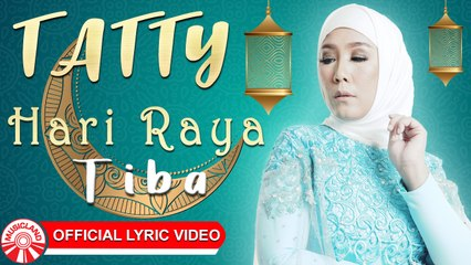 Tatty - Hari Raya Tiba [Official Lyric Video HD]
