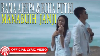 Rama & Echa - Manabuih Janji [Official Lyric Video HD]