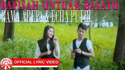 Rama & Echa - Bapisah Untuak Basatu [Official Lyric Video HD]