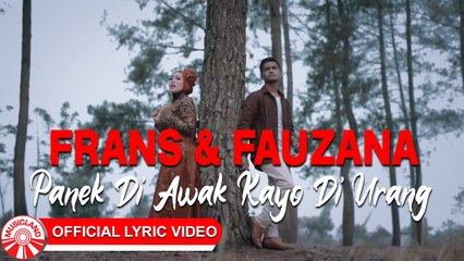 Frans & Fauzana - Panek Di Awak Kayo Di Urang [Official Lyric Video HD]