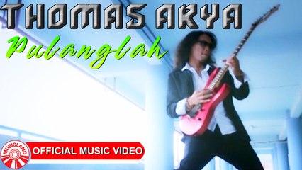 Thomas Arya - Pulanglah [Official Music Video HD]