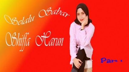 Shiffah Harun  -  Selalu Sabar (Official Music Video)