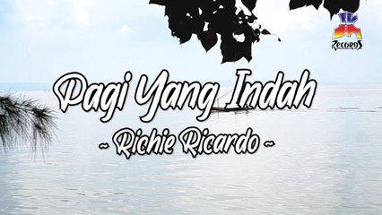 Richie Ricardo - Pagi Yang Indah (Official Lyric Video)