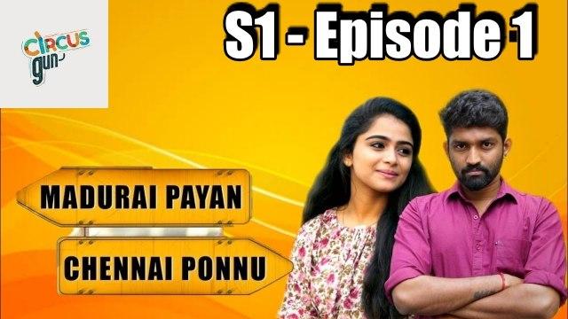 Madurai Payan vs Chennai Ponnu  - Episode 01  - Tamil Series - Circus Gun - Silly Monks