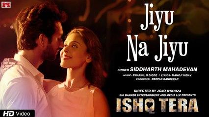 Jiyu Na Jiyu | Siddharth Mahadevan | Ishq Tera | Hrishitaa Bhatt, Mohit Madaan