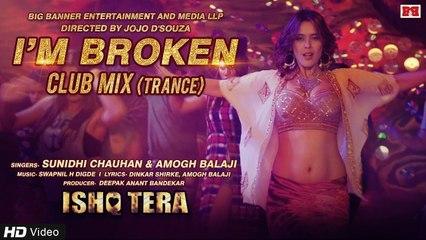 I'm Broken (Club Mix/Trance) | New Song | Ishq Tera | Sunidhi Chauhan | Hrishitaa Bhatt | Red Ribbon