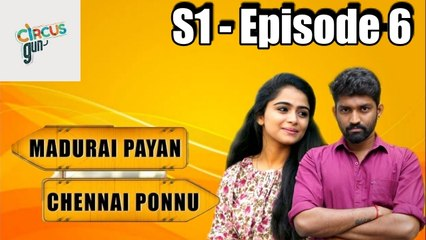 Madurai Payan vs Chennai Ponnu  - Episode 06  - Tamil Series - Circus Gun - Silly Monks