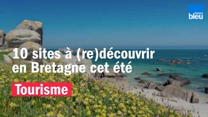 Dix sites à (re)découvrir en Bretagne cet été