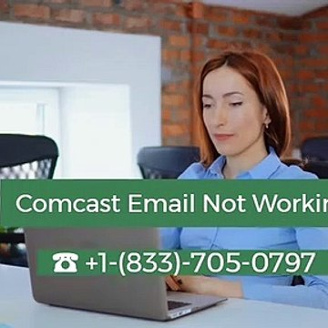 ☎+1-(833)-705-0797 Comcast Email Not Working