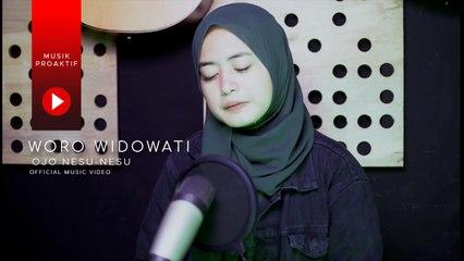 Woro Widowati - Ojo Nesu-Nesu (Official Music Video)