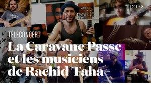 La Caravane Passe rend hommage à Rachid Taha avec ses musiciens en jouant «Baba» en téléconcert