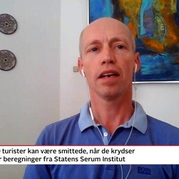 COVID-19; Der kan komme op mod 1500 smittede turister | Nyhederne | TV2 Danmark