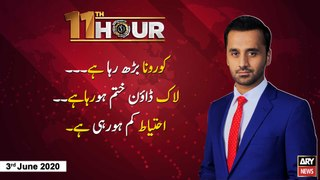 11th Hour | Waseem Badami | ARYNews | 3 June 2020