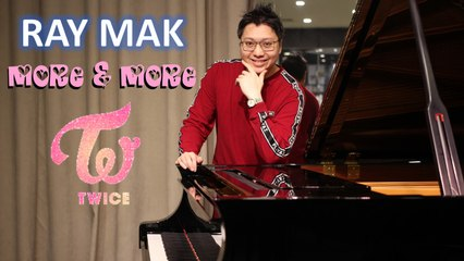 TWICE - MORE & MORE Piano by Ray Mak