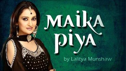 Maika Piya - Lalitya Munshaw | Hindi Video Song | Fusion Music | Latest Songs